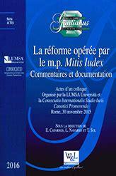 1294333879 code du droit canonique modifications aa vv la r 233 forme op 233 r 233 e par le m p mitis iudex