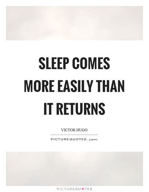 Sleepovers Are More Popular Than Myspace by Sleep Comes More Easily Than It Returns Picture Quotes