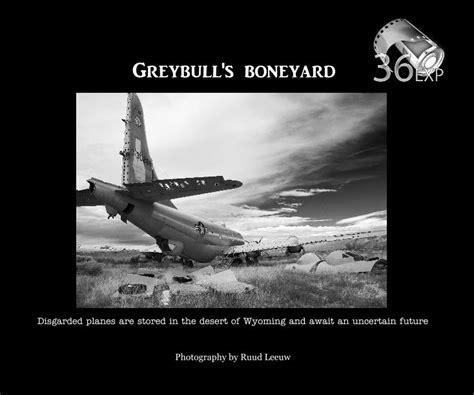 the deep south ruud leeuw greybull s boneyard by ruud leeuw photography arts
