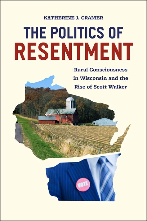 politics books the politics of resentment rural consciousness in