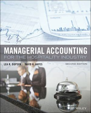 hospitality accounting second edition a financial and managerial accounting reference books wiley managerial accounting for the hospitality industry