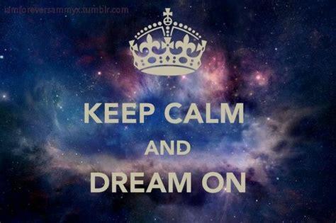 galaxy wallpaper dream keep calm and dream on on tumblr