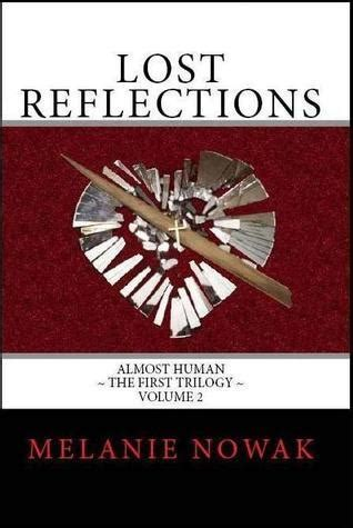 almost human books lost reflections almost human the trilogy 2 by