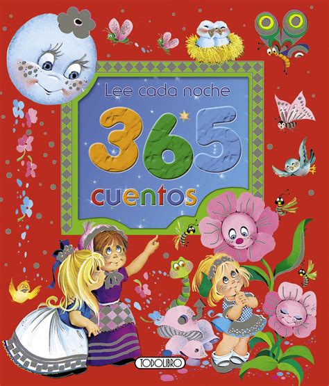 libro 365 cuentos una historia libro de cuentos y f 225 bulas todolibro castellano lee cada noche 365 cuentos todo libro