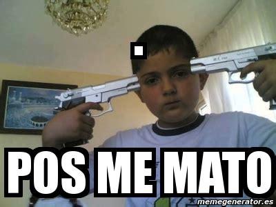 Meme Pos Me Mato - meme personalizado pos me mato 4363875
