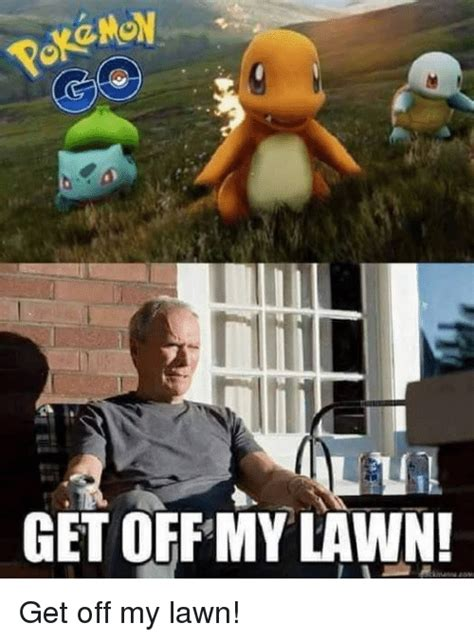 Get Off My Lawn Meme - french mayor decries quot settlement quot of virtual pokemon in