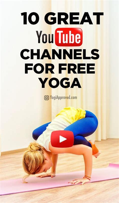 youtube tutorial yoga 10 great yoga youtube channels for free yoga videos yoga