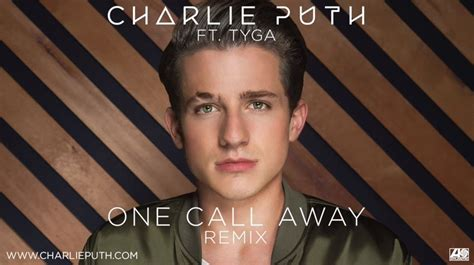 charlie puth list of songs new music charlie puth one call away remix feat