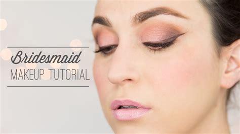 tutorial makeup bridesmaid bridesmaid makeup tutorial youtube