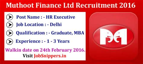 Executive Mba In Delhi 2016 by Muthoot Finance Ltd Recruitment In Delhi For Hr Executive