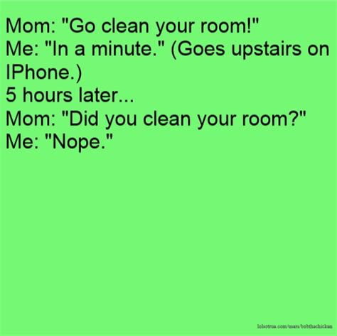 Did You Clean Your Room quot go clean your room quot me quot in a minute quot goes