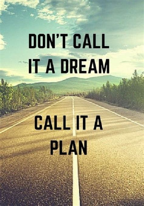 planning your dreams don t call it a dream funny pictures quotes memes jokes
