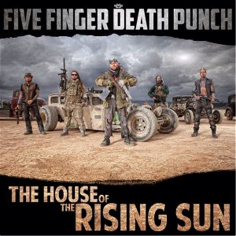 house of the rising sun five finger death punch five finger death punch house of the rising sun