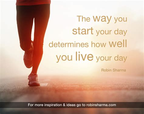how s day started inspirational quotes to get your day started