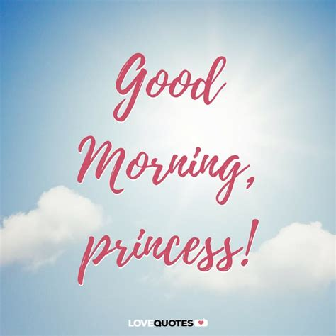 Morning Princess Quotes 24 of the most popular morning quotes for your