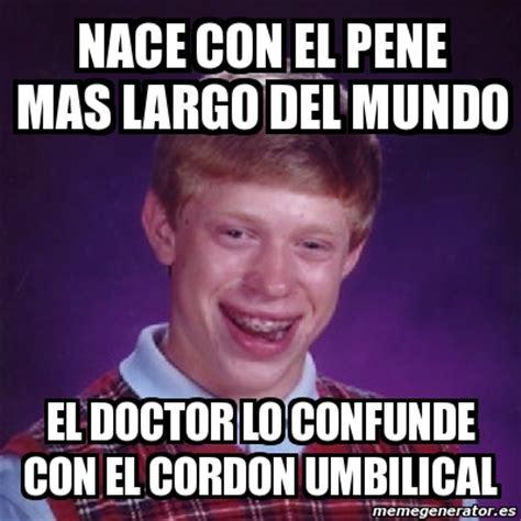 Meme Pene - meme bad luck brian nace con el pene mas largo del mundo el doctor lo confunde con el cordon