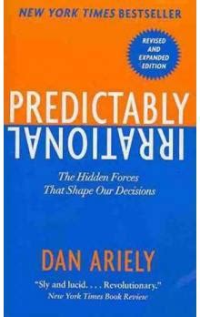 libro predictably irrational the hidden kniha predictably irrational the hidden forces that shape our decisions dan ariely knihy