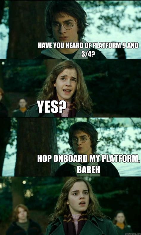 U Suck Meme - have you heard of platform 9 and 3 4 yes hop onboard my