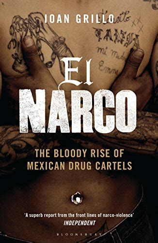 drugs and mexico an explicitly crime novel and family saga madeleine sands books el narco the bloody rise of mexican cartels