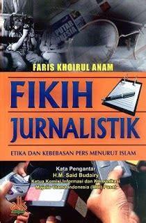 Buku Hukum Dan Kebebasan Pers fikih jurnalistik etika dan kebebasan pers menurut islam