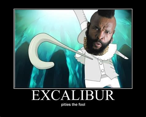 Soul Eater Excalibur Meme - excalibur motivational poster by lolimacat on deviantart