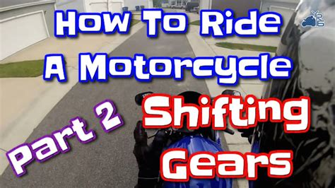 how to ride a motocross bike how to ride a motorcycle part two how to shift gears on a