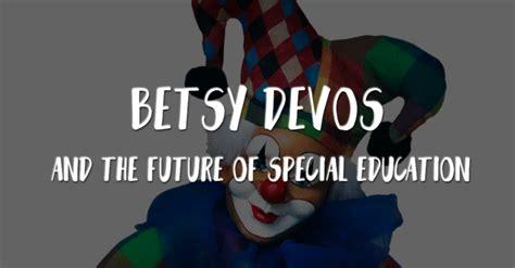 betsy devos and special education betsy devos and special education