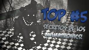 Top 5 secretos de los animatronics five nights at freddy s