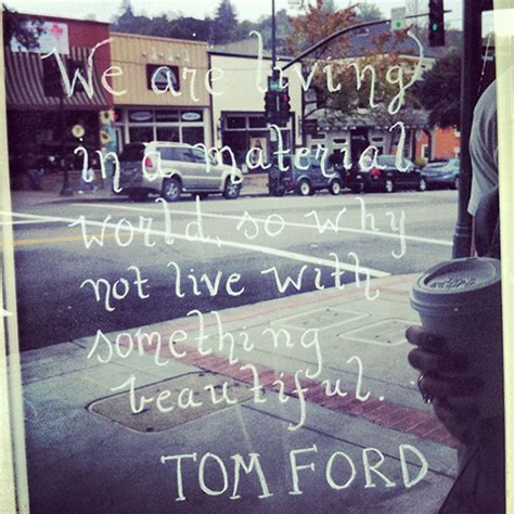 Ramsays Seeing Tom Not So Much by Tom Ford S Quotes And Not Much Sualci Quotes