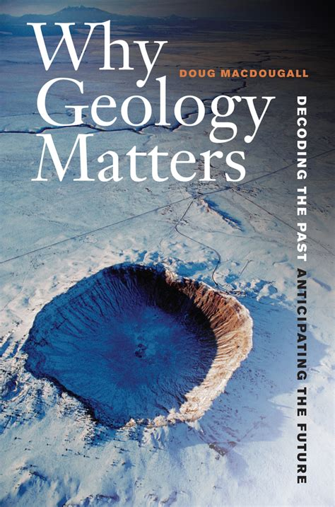 why matters book why geology matters doug macdougall paperback
