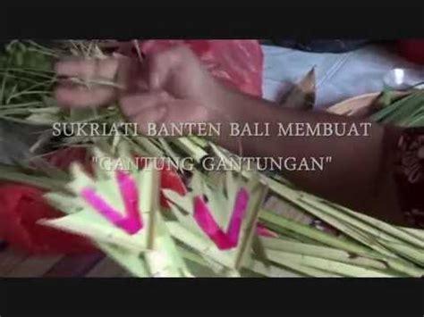 cara membuat gelang orang bali banten bali cara membuat gantung gantungan youtube