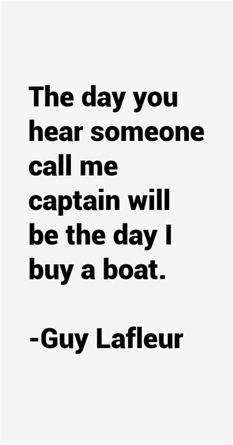 buy me a boat quotes the day you hear someone call me captain by guy lafleur