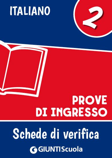 prove d ingresso italiano scuola primaria prove d ingresso italiano classe 2 giunti scuola store