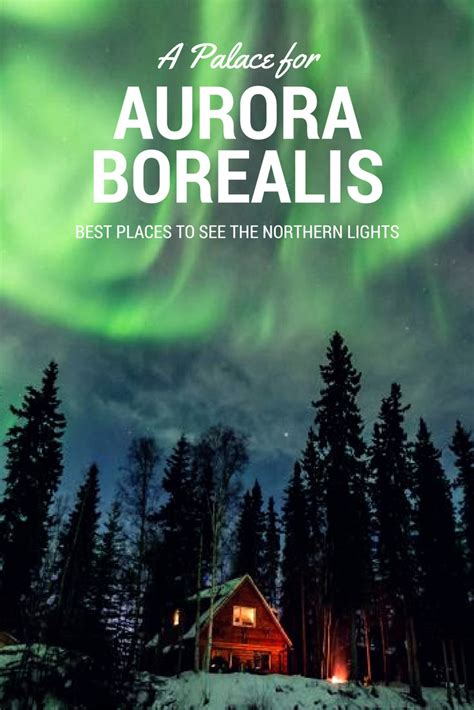 places to see lights best places to see the northern lights tripadvisor