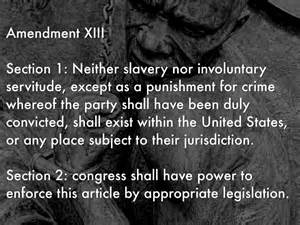 amendment 13 section 1 slavery the 13th amendment by kelsey searcy