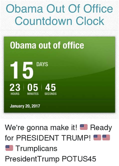 Countdown Until Obama Is Out Of Office by 25 Best Memes About Countdown Clock Countdown Clock Memes