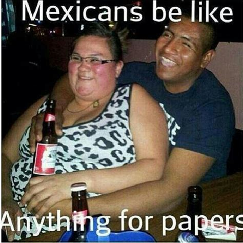 Fat Black Girl Meme - a mexican will go with a white women and fat just for