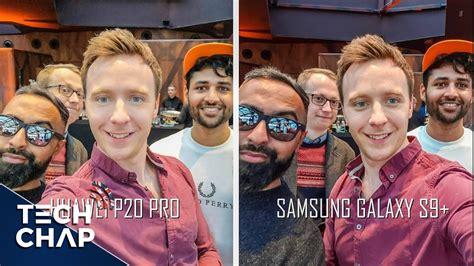 huawei p pro  samsung galaxy   camera review  tech chap youtube