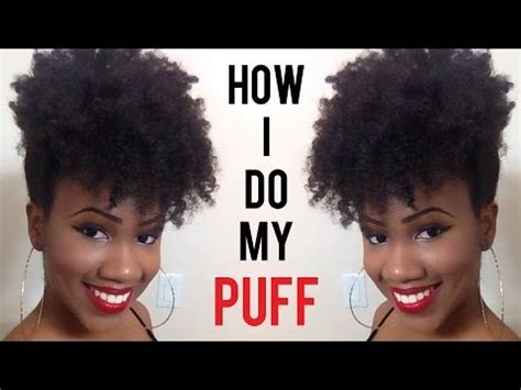 how to do puff in hair how to do a forward high puff on natural hair youtube