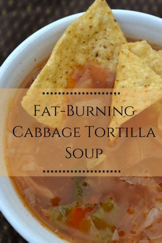 Detox Burning Soup by Burning Cabbage Tortilla Soup This One Actually