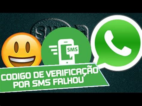 codigo de verificacion de whatsapp youtube c 243 digo de confirma 231 227 o do whatsapp falhou sms whatsapp 2017