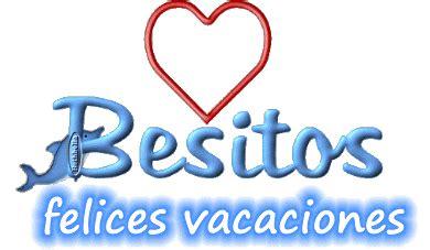 imagenes que digan bienvenidas vacaciones bienvenidas vacaciones im 225 genes bonitas con frases lindas