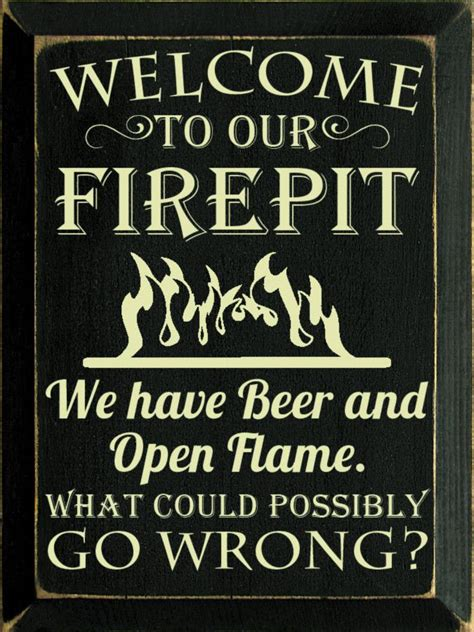 firepit signs details about welcome to our firepit sign for