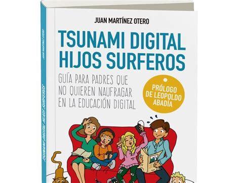 libro el tsunami se presenta tsunami digital hijos surferos un libro para prevenir a los padres del peligro