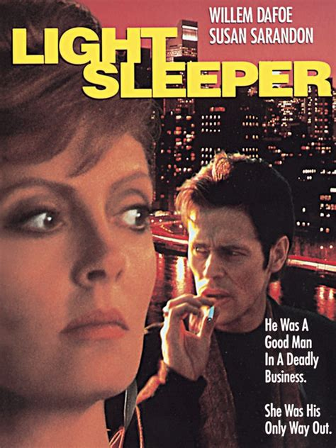 Light Sleeper 1992 by Light Sleeper 1992 Rotten Tomatoes