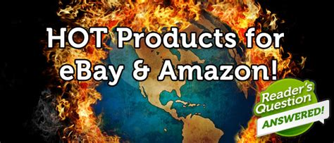 amazon hot products where to look for hot trendy products to sell on ebay