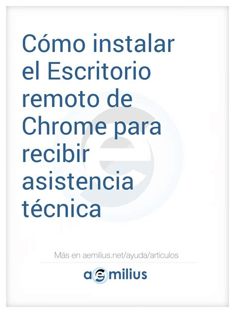 instalar escritorio remoto c 243 mo instalar el escritorio remoto de chrome para recibir