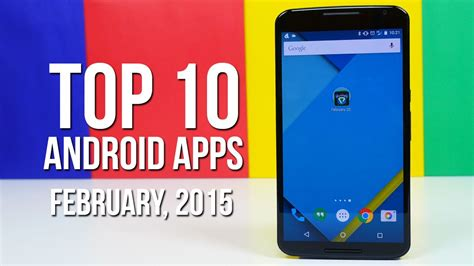 best android apps top 10 top 10 android apps of february 2015 phonedog