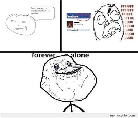 Forever Alone Meme Face - facebook forever alone by ben meme center