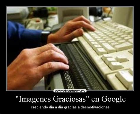 imagenes google graciosas quot imagenes graciosas quot en google desmotivaciones